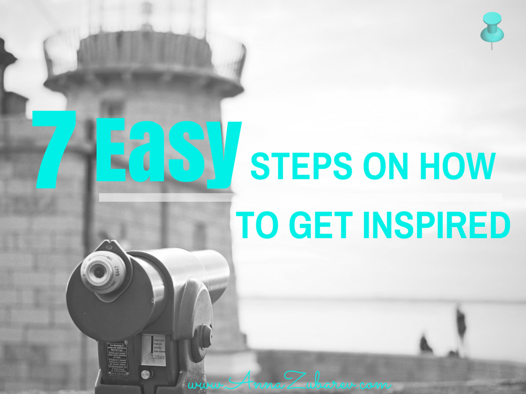 7 Easy Steps How to Get Inspired.