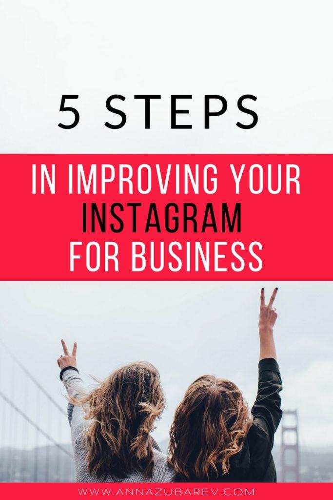 5 Steps In Improving Your Instagram for Business. via @annazubarev