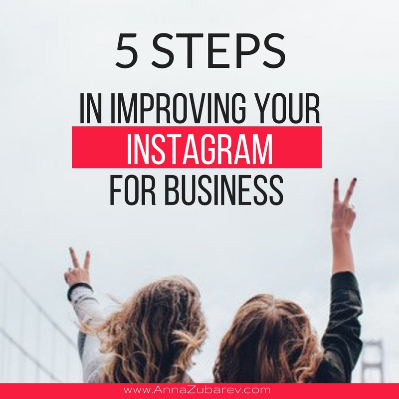 5 Steps In Improving Your Instagram For Business