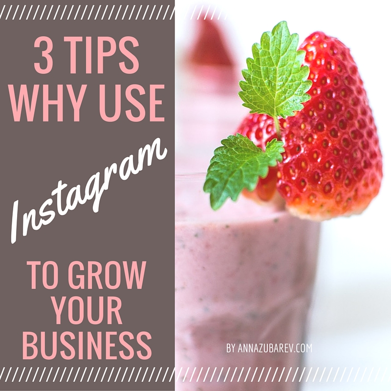 3 Tips Why Use Instagram To Grow Your Business.
