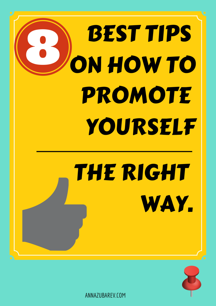 8 best ways to promote yourself the right way.
