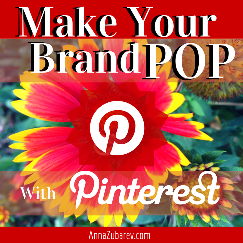 How To Make Your Brand POP with Pinterest.
