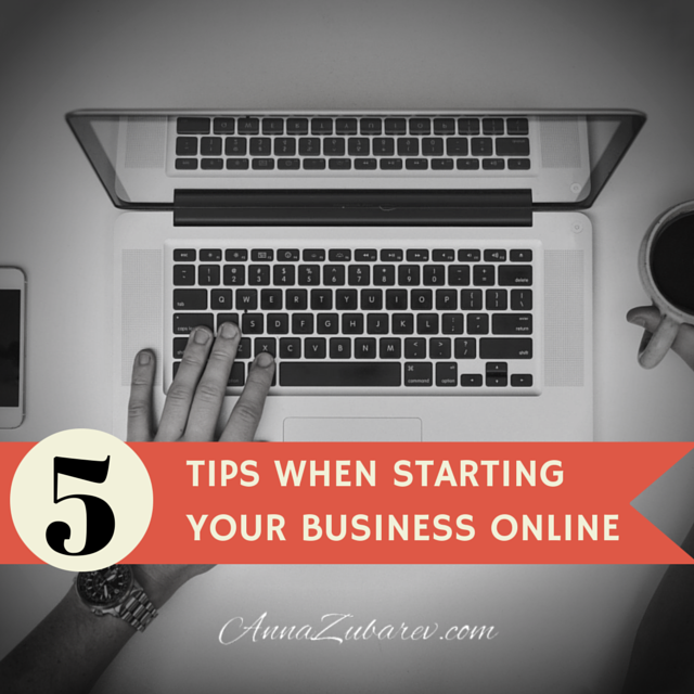 5 Tips When Starting Your Business Online.