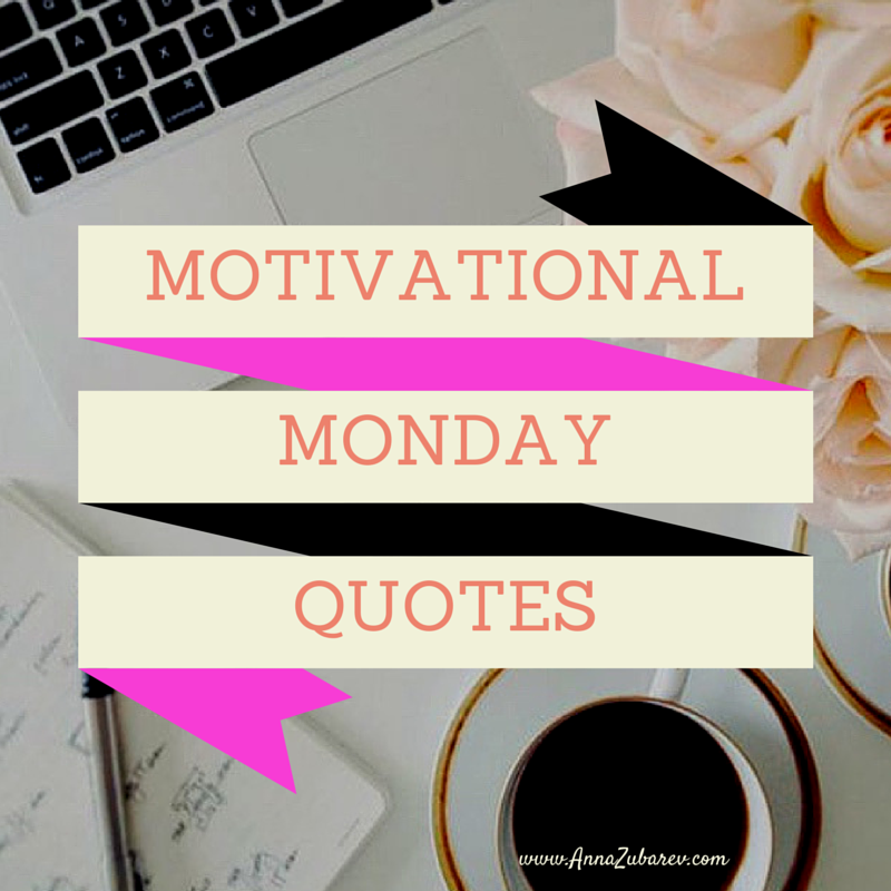 Motivational Monday Quotes, Which Will Inspire You!