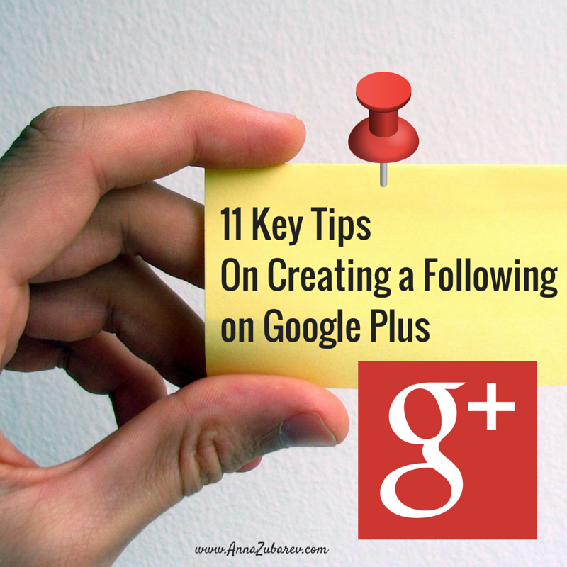 11 Key Tips On Creating a Following on Google Plus