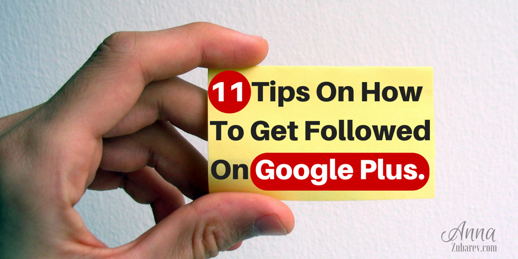 11 Tips on how to get followed on Google