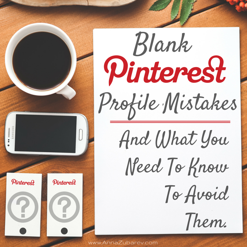 Blank Pinterest Profile Mistakes And What You Need To Know To Avoid Them.