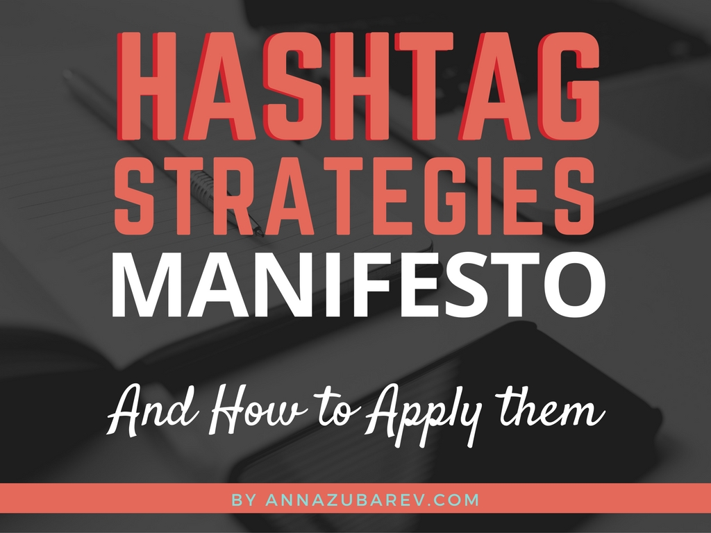 Hashtag Strategies Manifesto And How To Apply Them. via @annazubarev