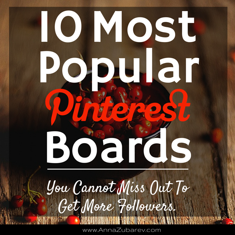 10 Most Popular Pinterest Boards You Cannot Miss Out To Get More Followers.