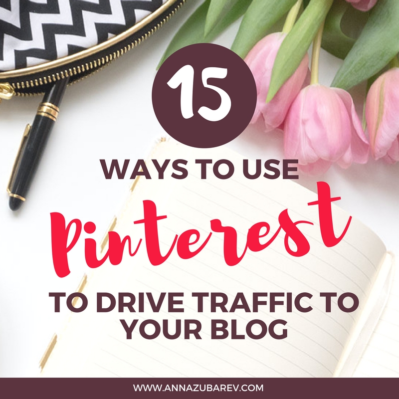 15 Ways to Use Pinterest to Drive Traffic to Your Blog