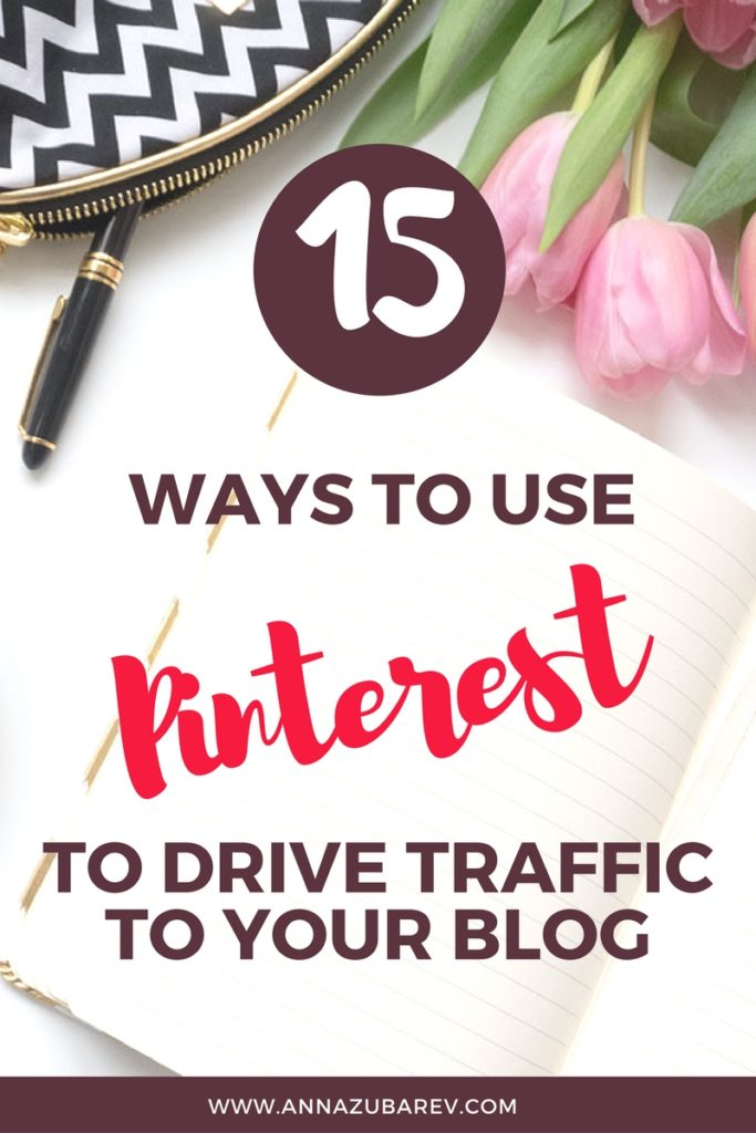 15 Ways to Use Pinterest to Drive Traffic to Your Blog. via @annazubarev