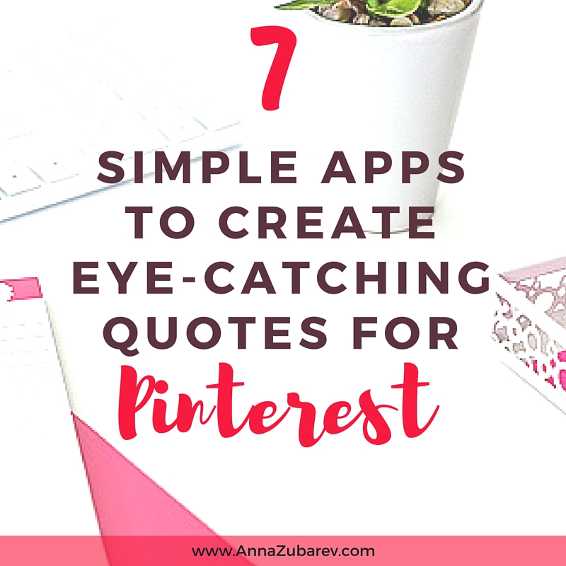 7 Simple Apps To Create Eye-Catching Quotes For Pinterest.