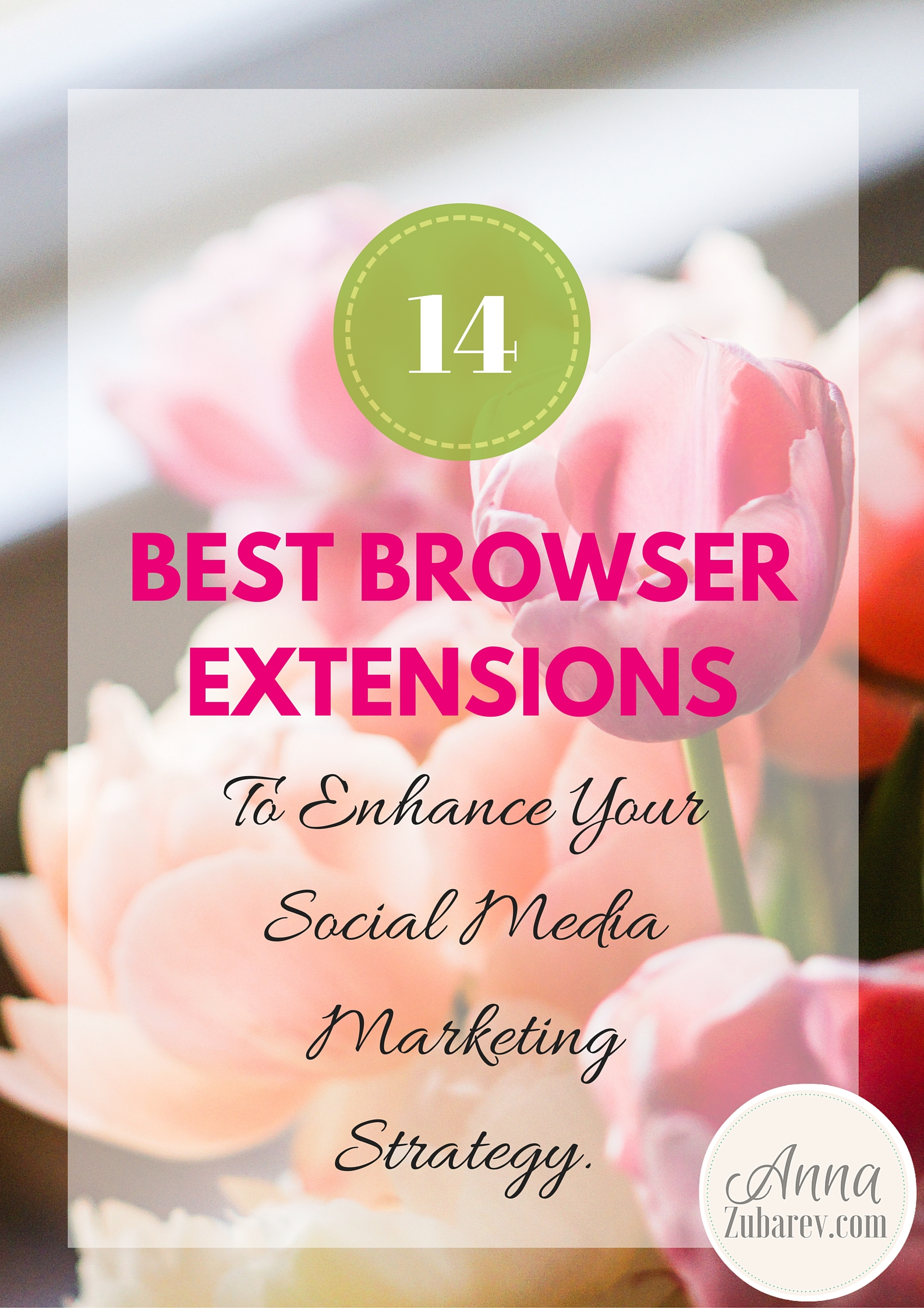 14 Best Browser Extensions To Enhance Your Social Media Marketing Strategy. via @annazubarev