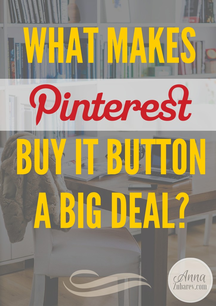 What Makes A Pinterest Buy It Button Big Deal?
