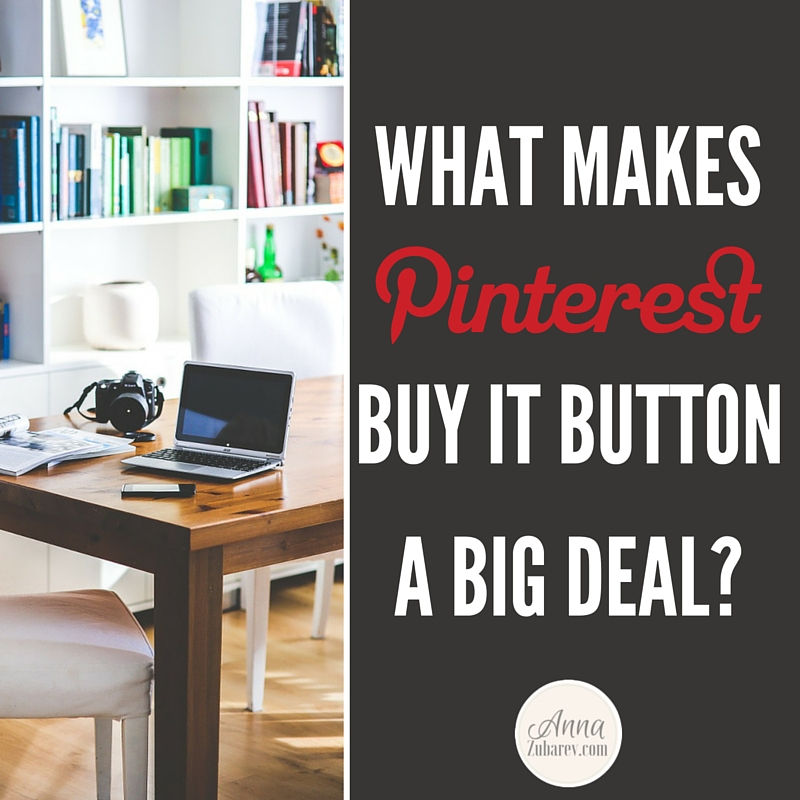 What Makes Pinterest Buy It Button A Big Deal?