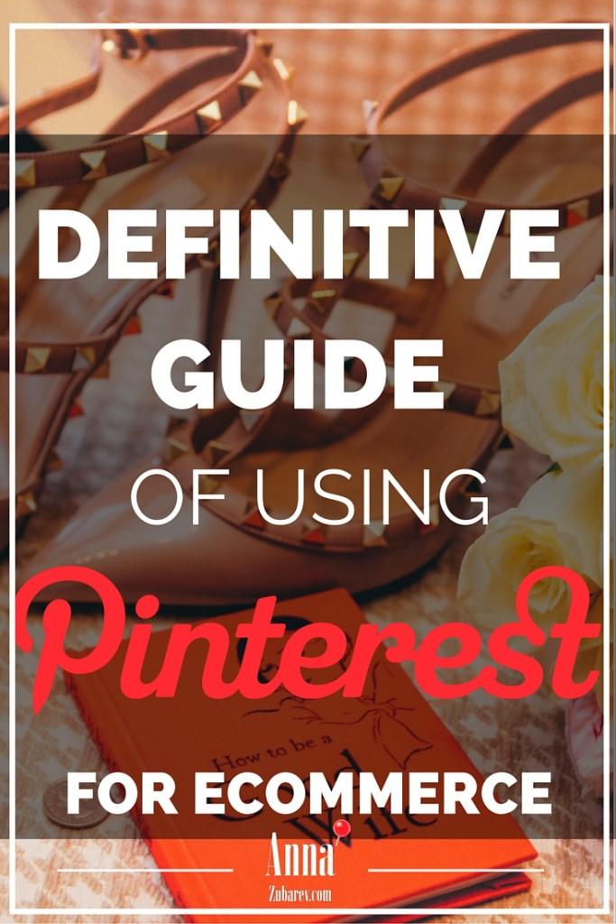 Definitive Guide of Using Pinterest for Ecommerce. via @annazubarev #pinterestexpert