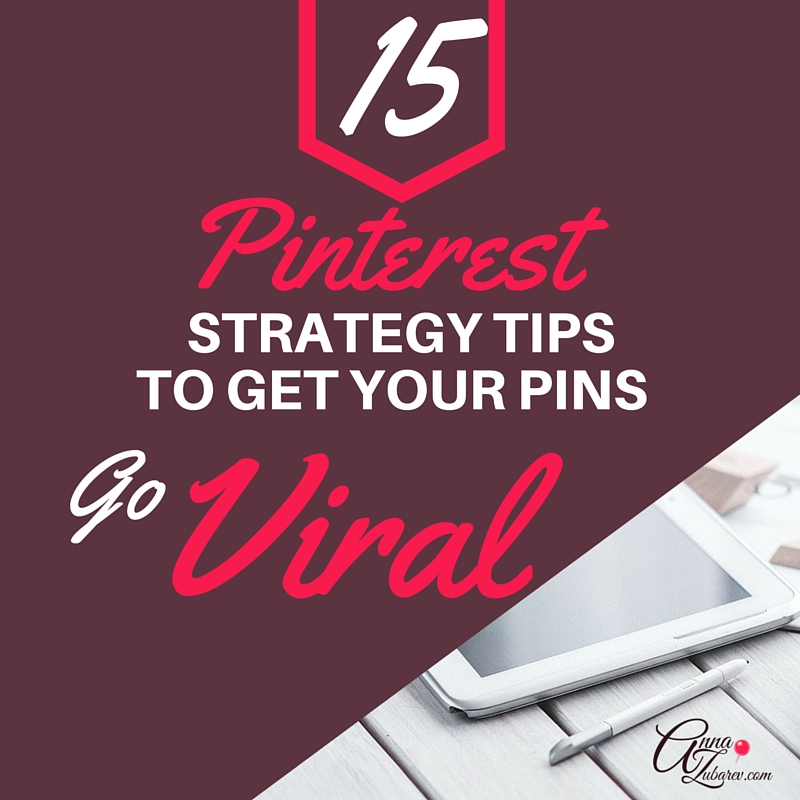 15 Pinterest Strategy Tips To Get Your Pins Go Viral