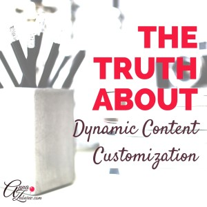 The Truth About Dynamic Content Customization