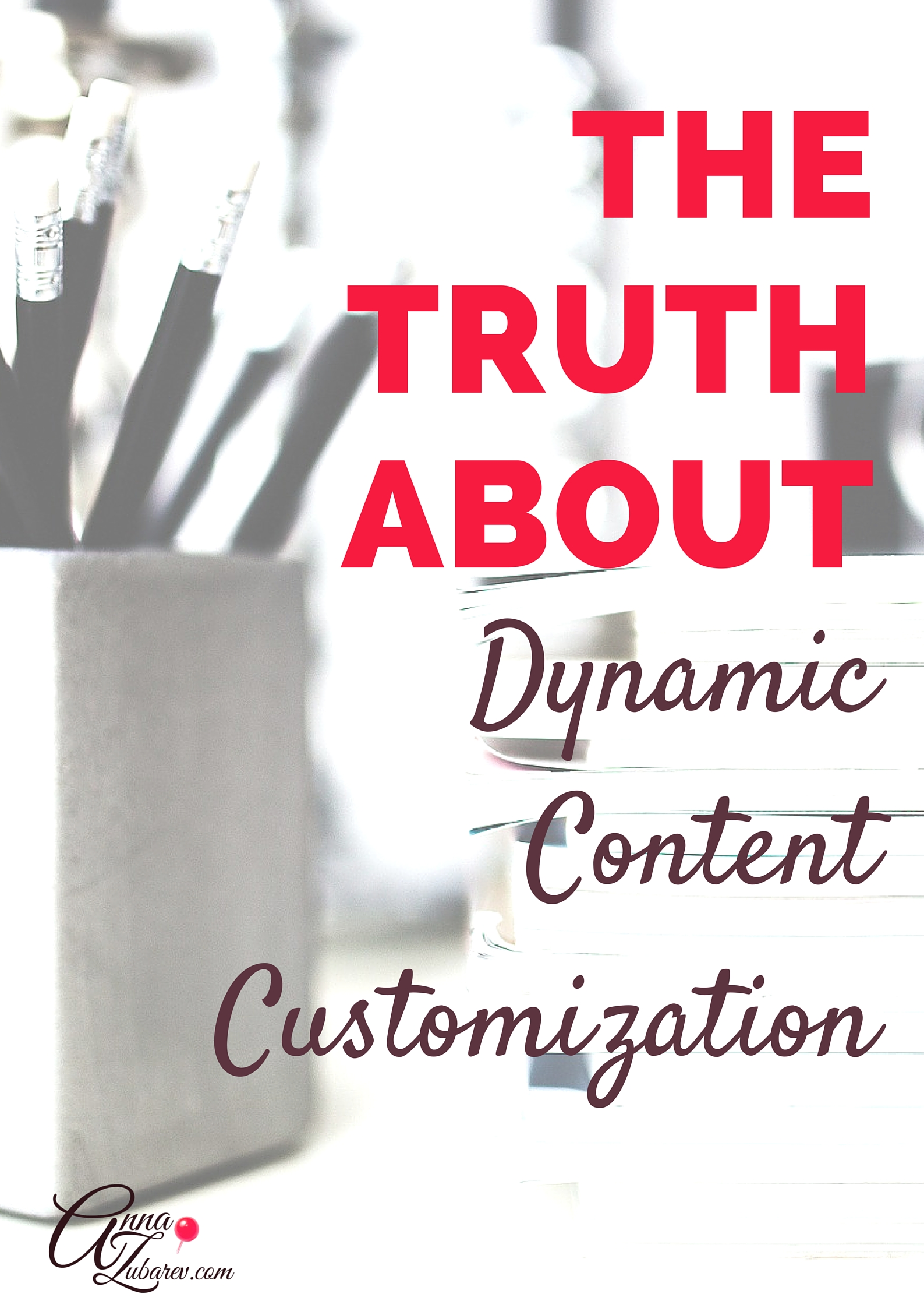 The Truth About Dynamic Content Customization. via @annazubarev
