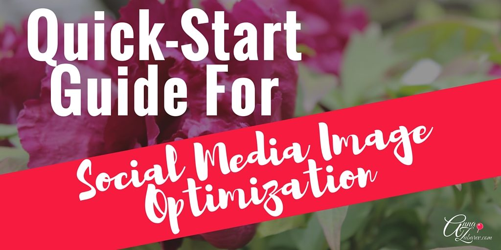 Quick-Start Guide For Social Media Image Optimization. via @annalzubarev