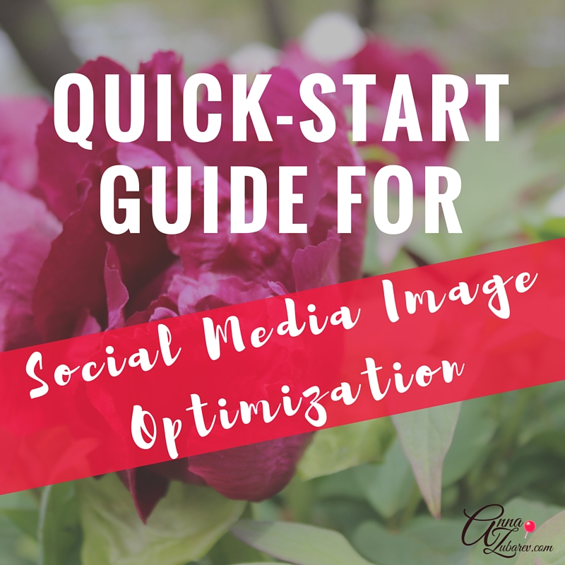 Quick-Start Guide For Social Media Image Optimization.