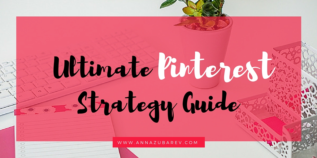 Ultimate Pinterest Strategy Guide and How to Create one. via @annalzubarev