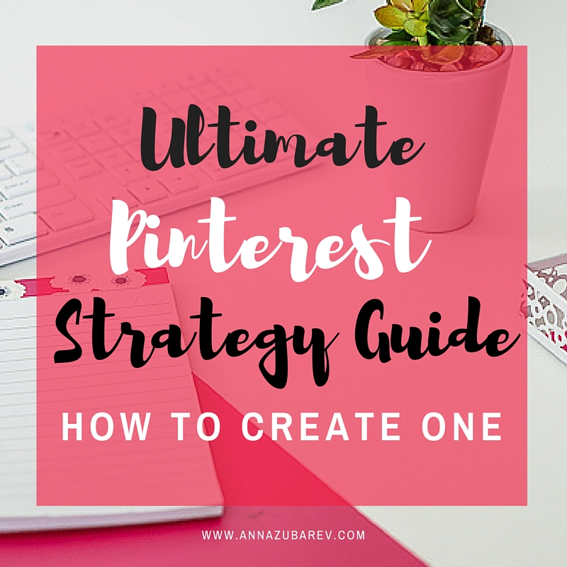 Ultimate Pinterest Strategy Guide And How To Create One.