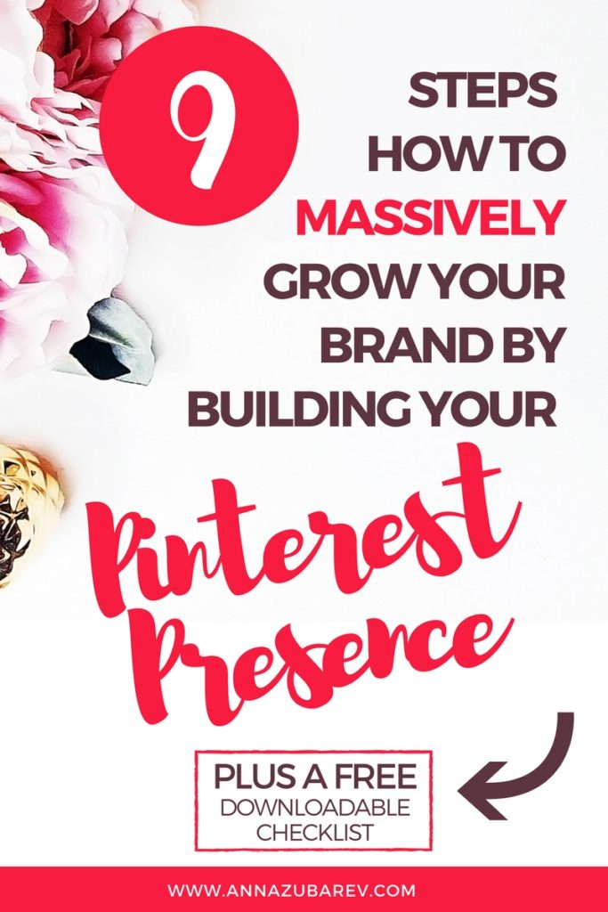 9 Steps How To Massively Grow Your Brand By Building Your Pinterest Presence via @annazubarev
